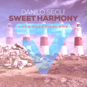 Danilo Secli - Sweet Harmony (Luca Guerrieri Remix) [Double Vision Studio Records]