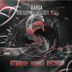 Darqa - You Got Me (Original Mix) [Strange Smoke]