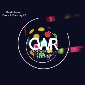 David Lazzari - Deep & Dancing EP [Crossworld Vintage]