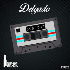 Delgado - Dub Dat [Chicago Skyline Records]