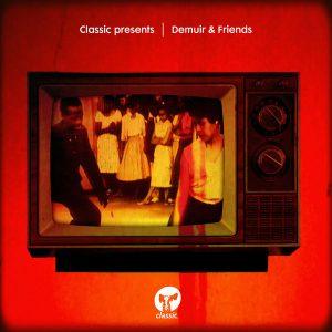 Demuir - Classic presents Demuir & Friends [Classic Music Company]