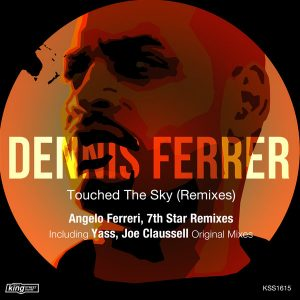 Dennis Ferrer, Mia Tuttavilla - Touched The Sky (Remixes) [King Street]