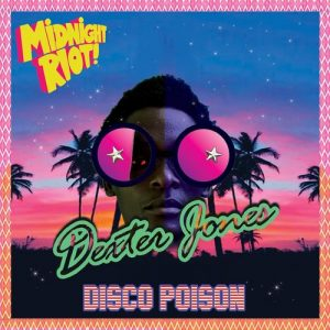 Dexter Jones - Disco Poison [Midnight Riot]