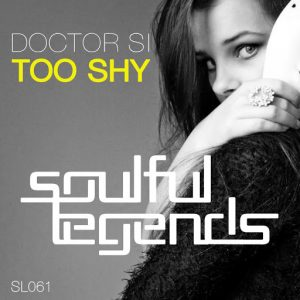 Doctor Si - Too Shy (Original Mix) [Soulful Legends]