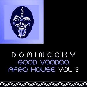 Domineeky - Good Voodoo Afro House, Vol. 2 [Good Voodoo Music]