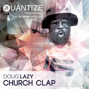 Doug Lazy - Church Clap [Quantize Recordings]