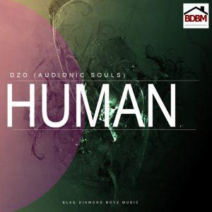 Dzo - Human (Audionic Souls) [Blaq Diamond Boyz Music]