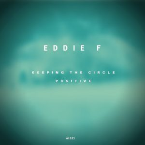 Eddie F - Keeping the Circle Positive [Wicked Imprint]