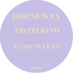 Einzelkind - Game Over Ep [Housewax (Back Catalog)]