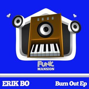 Erik Bo - Burn Out [Funk Mansion]