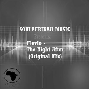 Flavio - The Night After [SoulAfrikahMusic]