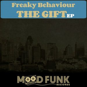 Freaky Behaviour - The Gift EP [Mood Funk Records]