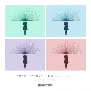 Fred Everything - Searching (feat. Jinadu) [Defected]