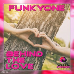 FunkyOne - Behind the Love [Karmic Power Records]