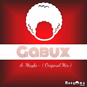 Gabux - Maybe [Manyoma Music]