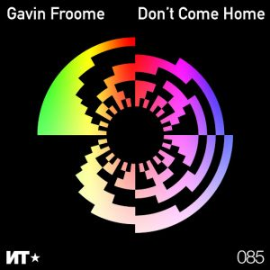 Gavin Froome - Don't Come Home EP [Nordic Trax]