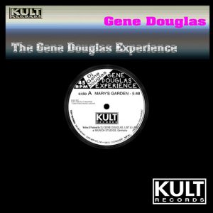 Gene Douglas - Kult Records Presents- Gene Douglas Experience (Remastered) [KULT old skool]