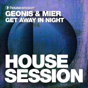Geonis & Mier - Get Away in Night [Housesession Records]