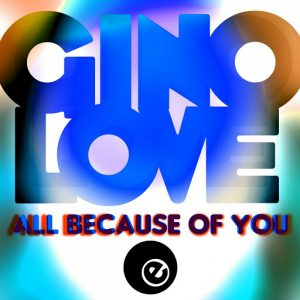 Gino Love - All Because Of You [Eightball Records Digital]