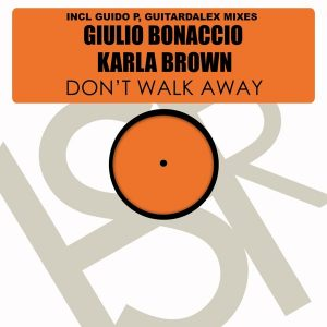 Giulio Bonaccio feat. Karla Brown - Don't Walk Away [HSR Records]