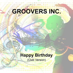 Groovers Inc - Happy Birthday [7music]