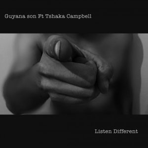 Guyana Son feat. Tshaka Campbell - Listen Different [FOMP]