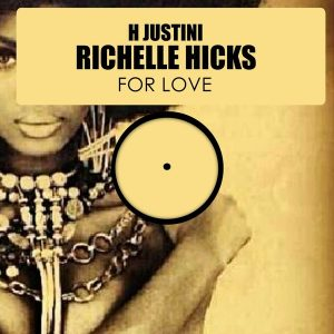 H Justini feat. Richelle Hicks - For Love [HSR Records]