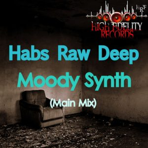 Habs Raw Deep - Moody Synth [High Fidelity Productions]
