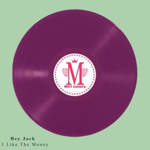 Hey Jack - I Like Money [MCT Luxury]