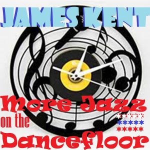 James Kent - More Jazz on the Dancefloor (House Mixes) [Famous]