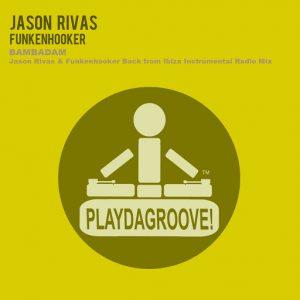 Jason Rivas - Bambadam [Playdagroove!]