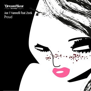 Joe T Vannelli feat. Zeek - Proud and Thankful [Dream Beat Recordings]