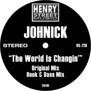 Johnick - The World Is Changin' (Remixes) [Henry Street Music]