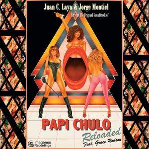 Juan Laya & Jorge Montiel - Papi Chulo Reloaded (feat. Grace Rodson) [Imagenes]