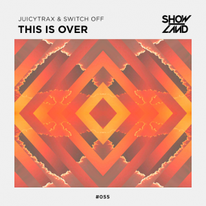 JuicyTrax & Switch Off - This Is Over [Showland Records]
