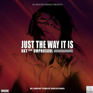 KKT feat. Umphosoul - Just The Way It Is [Nu Gruv Recordings]
