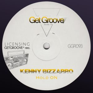 Kenny Bizzarro - Hold On [Get Groove Record]