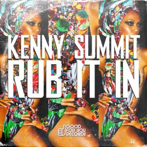 Kenny Summit - Rub It In [Good For You Records]