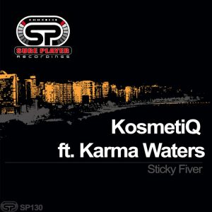 Kosmetiq feat.. Karma Waters - Sticky Fiver [SP Recordings]
