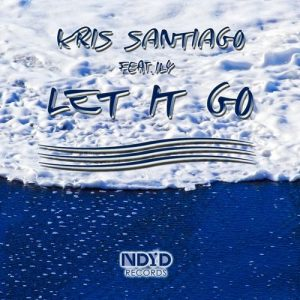 Kris Santiago feat. ILY - Let It Go [NDYD Records]