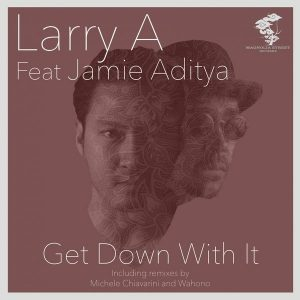 Larry A feat. Jamie Aditya - Get Down With It [Magnolia Street Records]