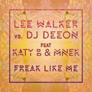 Lee Walker vs DJ Deeon feat. Katy B & MNEK - Freak Like Me [Defected]
