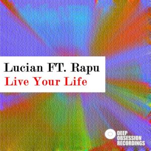 Lucian - Live Your Life [Deep Obsession Recordings]