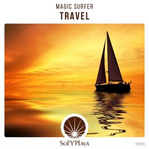 Magic Surfer - Travel [Sol Y Playa]