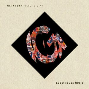 Mark Funk - Here To Stay [Guesthouse]