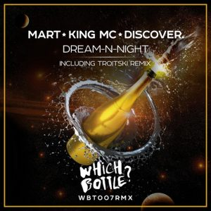 Mart, King MC, DiscoVer. - Dream-N-Night [Which Bottle!]