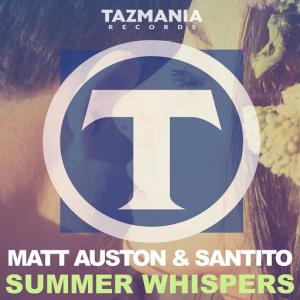 Matt Auston and Santito - Summer Whispers [Tazmania Records]