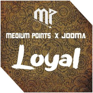 Medium Points - Loyal [Khalanga Records]