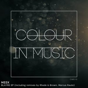 Meek - Blayre EP [Colour in Music]