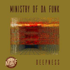 Ministry of Da Funk - Deepness [MODF]